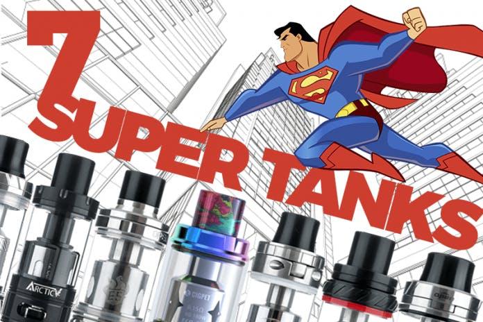 7 high-wattage super tanks