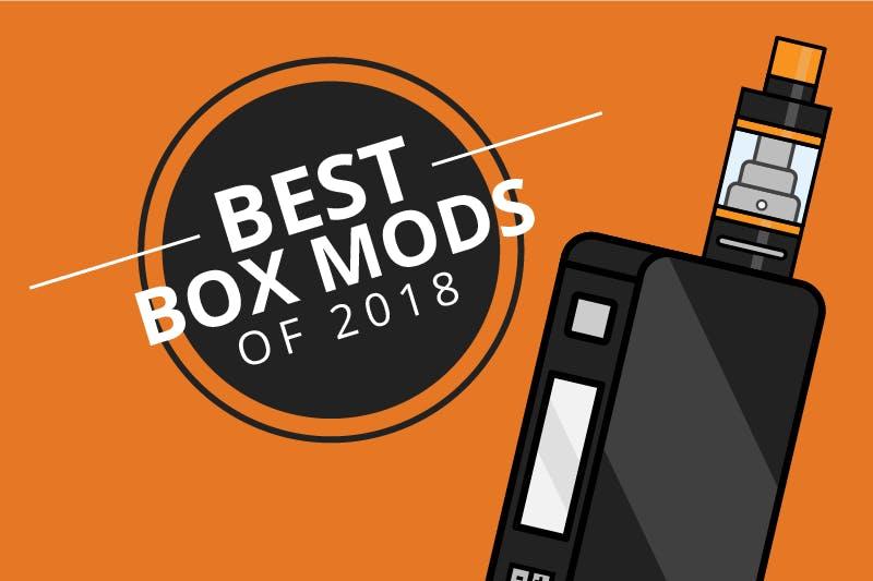 Best Vape Mods and Box Mods 2018