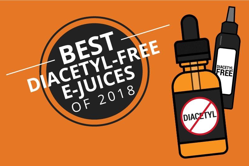 The 6 Best <b>Diacetyl</b> Free <b>E</b>-<b>Juices</b> for Safer <b>Vaping</b> [2018]