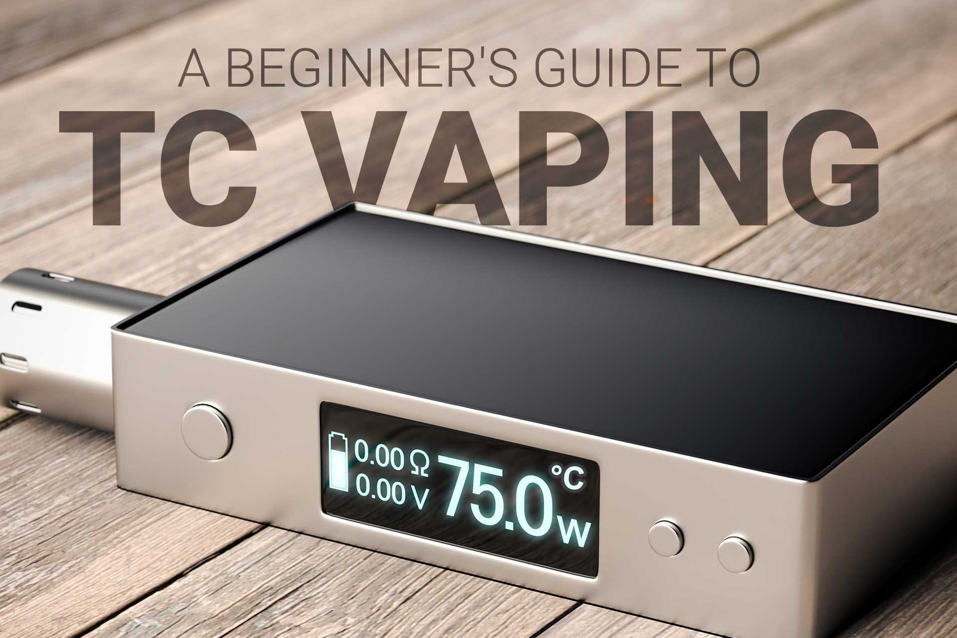 A Beginner's Guide to Vaping with Temperature Control [2018]