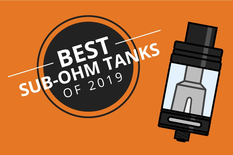 Best Sub Ohm Tank 2020.The 7 Best Sub Ohm Tanks For Clouds And Flavor 2019 Dec